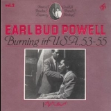 Bud Powell - Earl Bud Powell Vol. 2 - Burning In U.S.A., 53-55 '1989