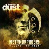 Circle Of Dust - Metamorphosis '2016