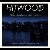 Hitwood - When Youngness.. Flies Away '2016