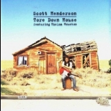 Scott Henderson - Tore Down House '1997