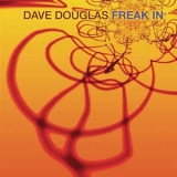 Dave Douglas - Freak In '2003
