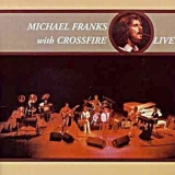 Michael Franks - With Crossfire Live '2001