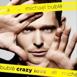 Michael Buble - Crazy Love '2009
