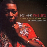 Esther Phillips - Home Is Where The Hatred Is (The Kudus Years 1971-1977) '2004