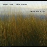 Charles Lloyd - Which Way Is East '2004