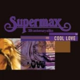 Supermax - Cool Love '2009
