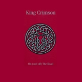 King Crimson - On (And Off) The Road Part 1 '2016