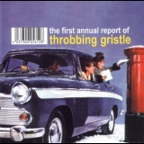 Throbbing Gristle - The First Annual Report Of Throbbing Gristle aka Very Friendly '2000
