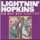 Lightnin' Hopkins - How Many More Years I Got '1962