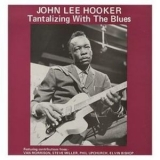 John Lee Hooker - Tantalizing With The Blues '1982