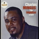 Charles Mingus - Charles Mingus - The Impulse Story '2006