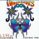Indigenous - Live At Pachyderm Studio 1998 '1999