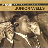 Junior Wells - An Introduction To Junior Wells '2006