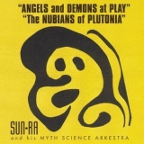 Sun Ra - Angels And Demons At Play The Nubians Of Plutonia '1965