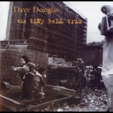 Dave Douglas - The Tiny Bell Trio '1994