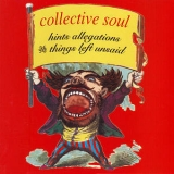 Collective Soul - Hints Allegations And Things Left Unsaid '1993