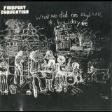 Fairport Convention - What We Did On Our Holidays '1969