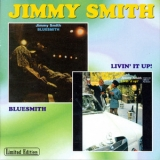 Jimmy Smith - Bluesmith / Livin' It Up! '1972/1968