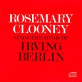Rosemary Clooney - Sings The Music Of Irving Berlin '1984