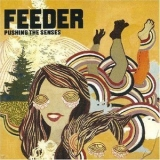 Feeder - Pushing The Senses '2005