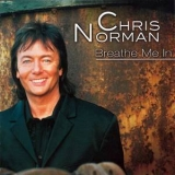 Chris Norman - Breathe Me In '2001
