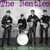 Beatles, The - I Hope We Passed The Audition/cd '2013