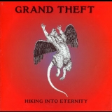 Grand Theft - Hiking Into Eternity '1972