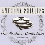 Anthony Phillips - The Archive Collection Volume One '1998
