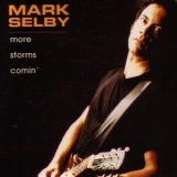 Mark Selby - More Storms Comin' '2000