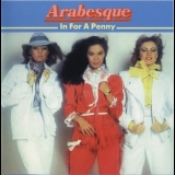 Arabesque - In For A Penny (1997 Reissue) '1981