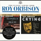 Roy Orbison - Lonely And Blue / Crying '1993