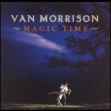 Van Morrison - Magic Time '2005
