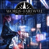 Words Of Farewell - A Quiet World '2016