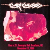 Carcass - Live At St. George's Hall '1989