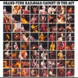 Grand Funk Railroad - Caught In The Act '1975