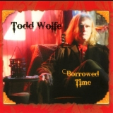 Todd Wolfe - Borrowed Time '2008