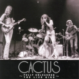 Cactus - Fully Unleashed The Live Gigs '1972