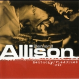 Bernard Allison - Kentucky Fried Blues (Live 1999) '2003