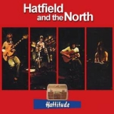 Hatfield & The North - Hattitude '2006