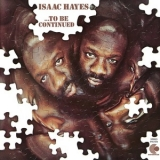 Isaac Hayes - ...To Be Continued '1970