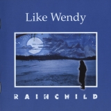 Like Wendy - Rainchild '1999