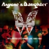 Anyone's Daughter - Requested Document Live 1980-1983 '2001