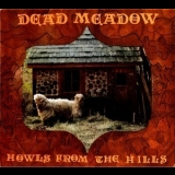 Dead Meadow - Howls From The Hills '2001