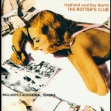 Hatfield And The North - The Rotters' Club (remastered + bonus) '1975