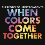 Harry Belafonte - The Legacy of Harry Belafonte: When Colors Come Together '2017
