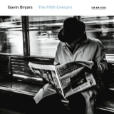 Gavin Bryars  - The Fifth Century '2016