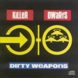 Killer Dwarfs - Dirty Weapons +5 '2000
