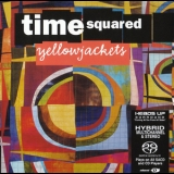 Yellowjackets - Time Squared '2003