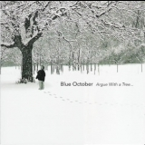 Blue October - Argue With A Tree '2004