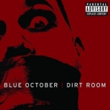 Blue October - Dirt Room '2008